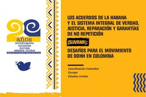 El Sistema Integral de Verdad, Justicia, Reparación y Garantías de No Repetición (SIJVRNR): DESAFÍOS PARA EL MOVIMIENTO DE DDHH EN COLOMBIA