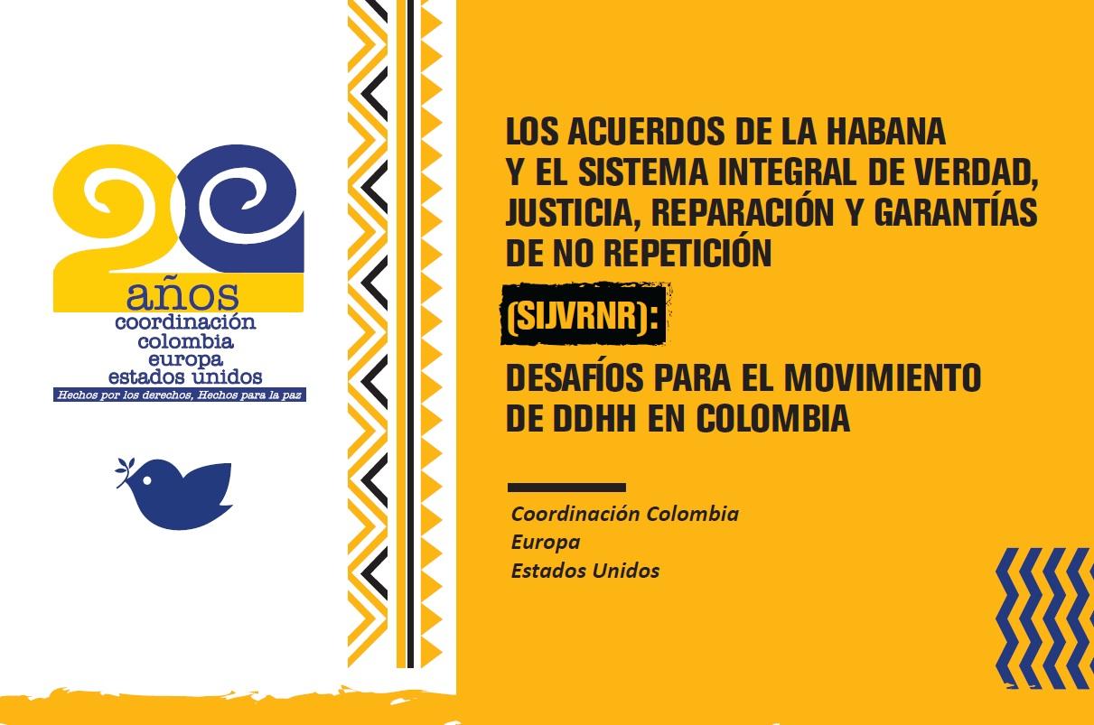 Los acuerdos de La Habana y el Sistema Integral de Verdad, Justicia, Reparacion y Garantias de No Repeticion (SIJVRNR): DESAFÍOS PARA EL MOVIMIENTO DE DDHH EN COLOMBIA