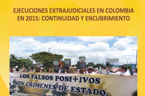 Ejecuciones Extrajudiciales en Colombia 2015: Continuidad y encubrimiento