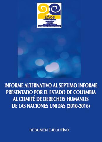 Informe Alternativo presentado por las organizaciones de la Sociedad Civil al 7mo Informe presentado por el Estado Colombiano ante el Comité de DDHH de las Naciones Unidas
