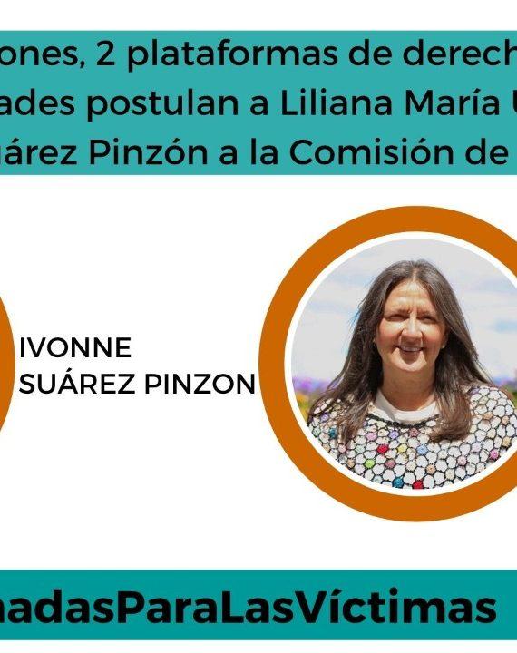127 organizaciones, 2 plataformas de derechos humanos y 306 personalidades postulan a Liliana María Uribe Tirado y a Ivonne Suárez Pinzón a la Comisión de la Verdad