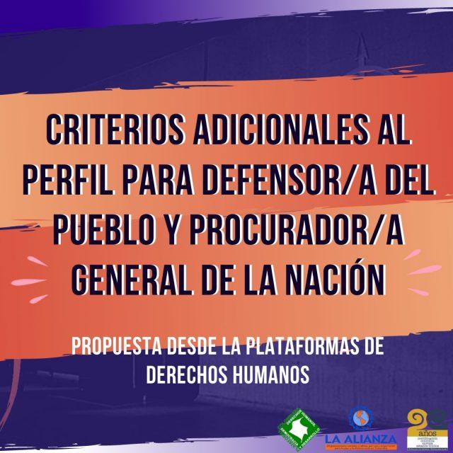 Criterios adicionales al perfil para Defensor/a del Pueblo y Procurador/a General de la Nación: Propuesta desde la Plataformas de Derechos Humanos