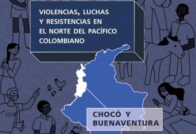PACÍFICO NORTE: VIOLENCIAS, LUCHAS Y RESISTENCIAS EN EL NORTE DEL PACÍFICO COLOMBIANO: CHOCÓ Y BUENAVENTURA