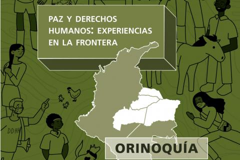 ORINOQUÍA: PAZ Y DERECHOS HUMANOS: EXPERIENCIAS EN LA FRONTERA