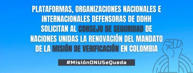 Plataformas, organizaciones nacionales e internacionales defensoras de Derechos Humanos solicitan al Consejo de Seguridad de Naciones Unidas la renovación del mandato de la Misión de Verificación