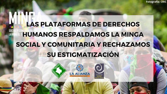 Las Plataformas de Derechos Humanos respaldamos la Minga social y comunitaria y rechazamos su estigmatización